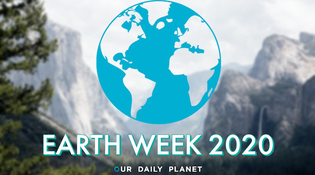 Earth Week 2020: What Will It Look Like?