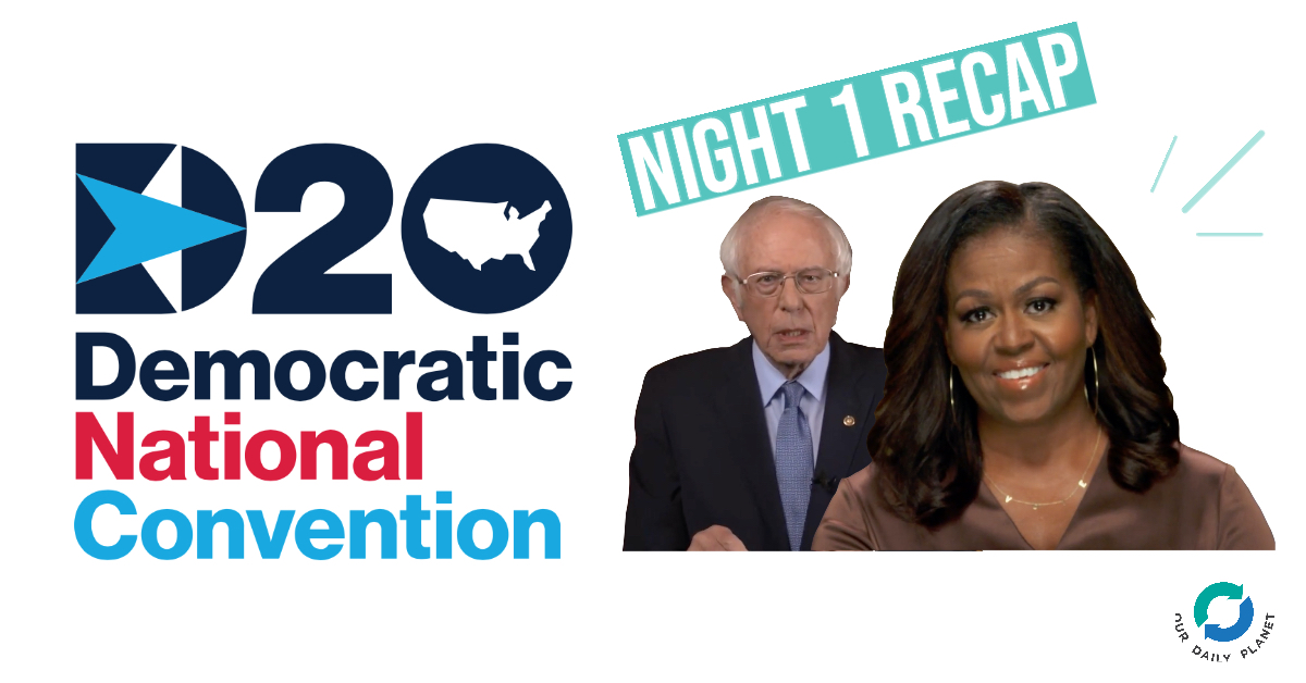 Democratic National Convention Night 1 Recap–Climate Not a Focus