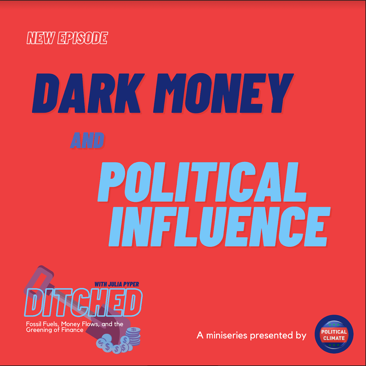 DITCHED: Dark Money and Political Influence with Dr. Leah Stokes