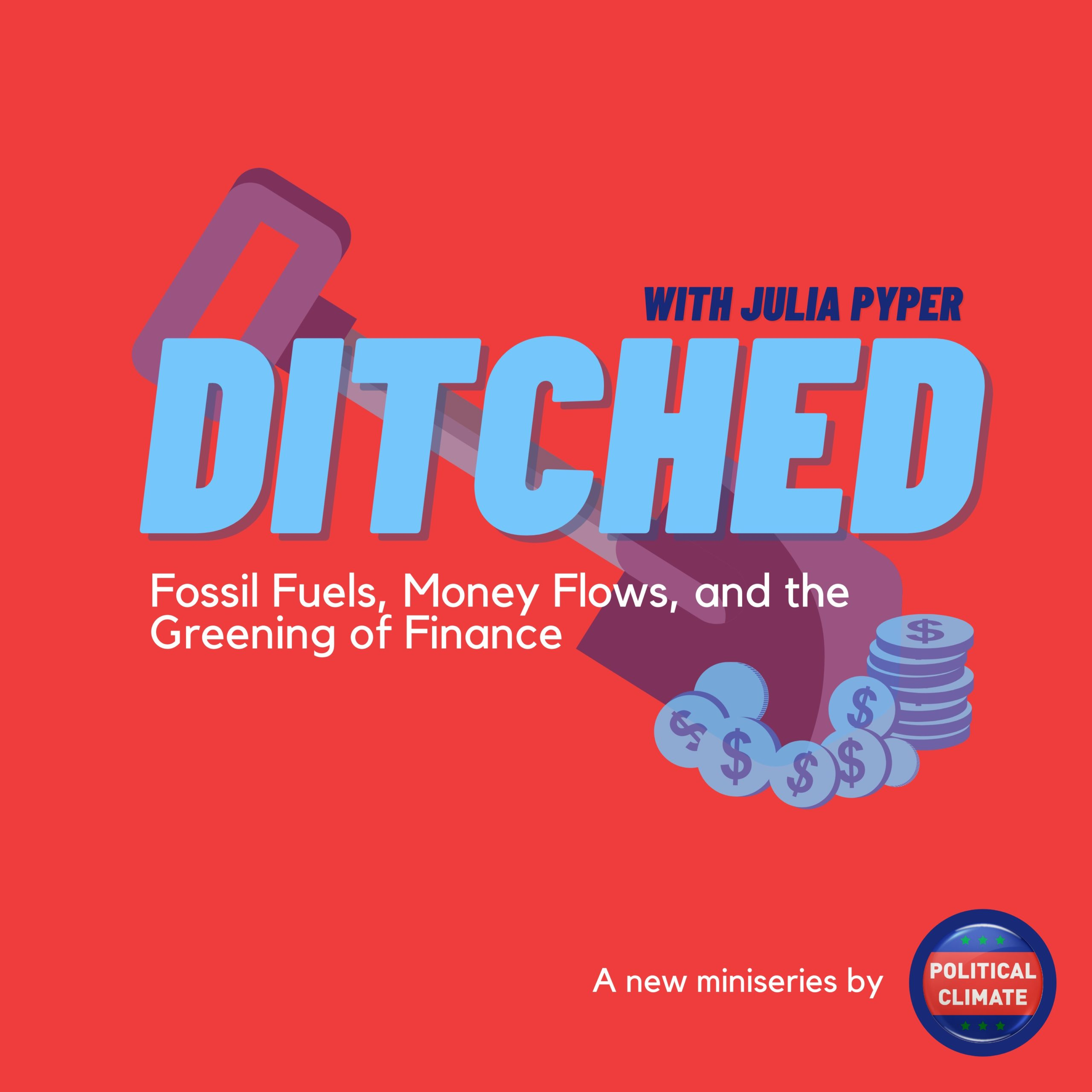 DITCHED: Fossil Fuels, Money Flows, and the Greening of Finance