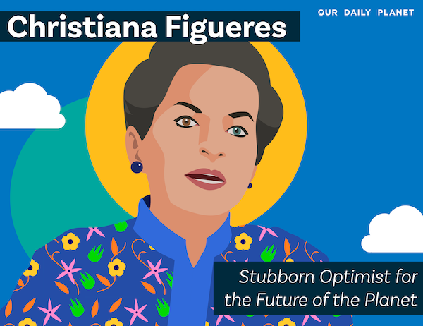Planet Earth's Most Potent Optimist: Christiana Figueres